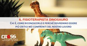 fisioterapista-dinosauro_crossphysio_ilio-iannone