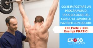 Come impostare un Programma di Progressione del carico di lavoro su pazienti con dolore [PARTE 2 – Esempi PRATICI]