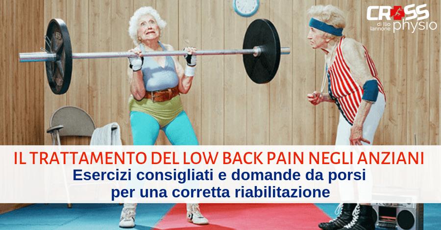 Il Trattamento del Low Back Pain negli anziani: esercizi consigliati e domande da porsi per una corretta riabilitazione