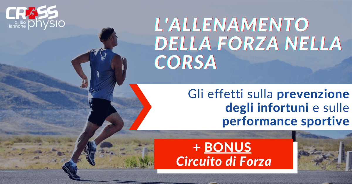 L' allenamento della forza nella corsa: effetti sulla prevenzione degli infortuni e sulle performance sportive [+ BONUS CIRCUITO DI FORZA]